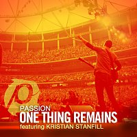 Passion, Kristian Stanfill – One Thing Remains