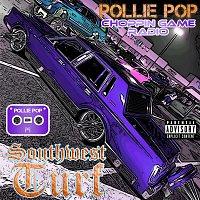 Pollie Pop, Choppin Game Radio – Southwest Turf