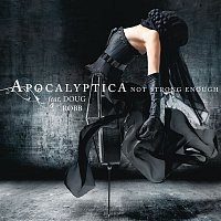 Apocalyptica, Doug Robb – Not Strong Enough