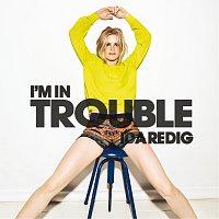 Ida Redig – I'm In Trouble