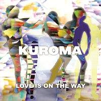 Kuroma – Love Is On The Way