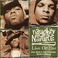 Naughty By Nature, Master P, Silkk The Shocker, Mystikal, Phiness – Live or Die
