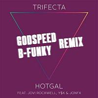 Trifecta, Jovi Rockwell, Y$K, JonFx – Hot Gal (feat. Jovi Rockwell,Y$K & JonFx) (Remixes)