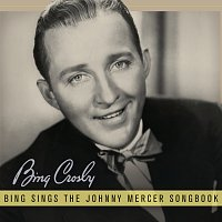 Bing Crosby – Bing Sings The Johnny Mercer Songbook