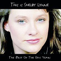Shelby Lynne – This Is Shelby Lynne (The Best Of the Epic Years)
