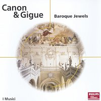 I Musici – Canon & Gigue - Baroque Jewels