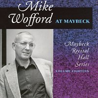 Mike Wofford – The Maybeck Recital Series, Vol. 18