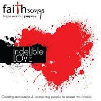 Různí interpreti – Faithsongs: Indelible Love