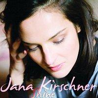 Jana Kirschner – Shine