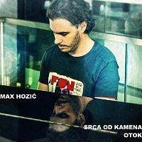 Max Hozic – Srca Od Kamena