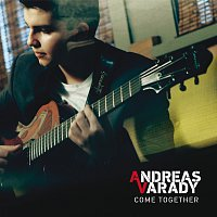 Andreas Varady – Come Together