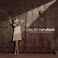 Paulina Rubio – Siempre Tuya Desde La Raiz