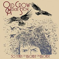 Old Crow Medicine Show – 50 Years of Blonde on Blonde (Live)