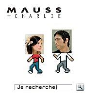MAUSS, Charlie – Je Recherche
