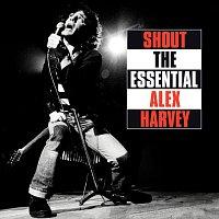 The Sensational Alex Harvey Band, Alex Harvey – Shout: The Essential Alex Harvey