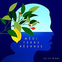 Různí interpreti – Méditerranéennes (ici ou la-bas)