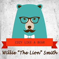 "Willie ""The Lion"" Smith – Cozy Like A Bear"