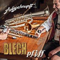 BLECHpfiff – Aufgschnupft