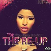 Nicki Minaj – Pink Friday: Roman Reloaded The Re-Up [Explicit Version]