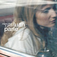 Luan Parle – More Than A Ghost