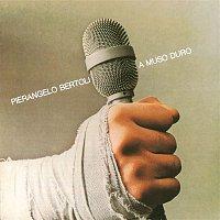 Pierangelo Bertoli – A Muso Duro
