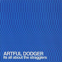 Artful Dodger, Craig David – It's All About The Stragglers
