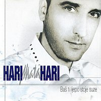 Hari Mata Hari – Bas ti lijepo stoje suze
