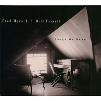 Bill Frisell, Fred Hersch – Songs We Know