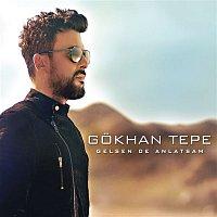 Gokhan Tepe – Gelsen de Anlatsam