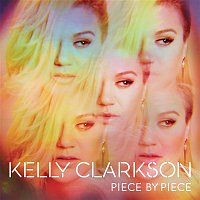 Kelly Clarkson – Piece By Piece (Deluxe Version)
