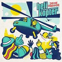 Deine Freunde – Helikopter