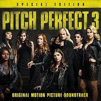 Různí interpreti – Pitch Perfect 3 [Original Motion Picture Soundtrack - Special Edition]