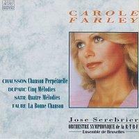 Carole Farley, Orchestre Symphonique de la R.T.B.F. Bruxelles, José Serebrier – Chausson: Chanson perpetuelle / Faure: La Bonne chanson / Duparc: 5 Melodies / Satie: 4 Melodies