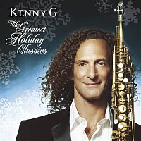 Kenny G – The Greatest Holiday Classics