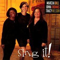 Marcia Ball, Irma Thomas, Tracy Nelson – Sing It!