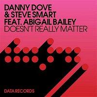 Danny Dove, Steve Smart, Abigail Bailey – Doesn't Really Matter (Remixes)