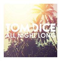 Tom Dice – All Night Long