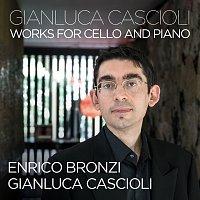 Gianluca Cascioli, Enrico Bronzi – Cascioli: Cello Works