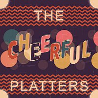 The Platters – Cheerful