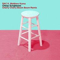 RAC, Matthew Koma – Cheap Sunglasses [Cherry Cherry Boom Boom Remix]