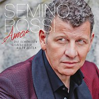 Semino Rossi – Amor - Die schonsten Liebeslieder aller Zeiten [Deluxe Version]