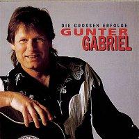 Gunter Gabriel – Gunter Gabriel - Die groszen Erfolge