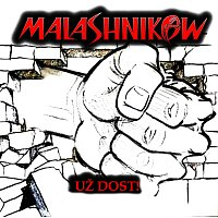 Malashnikow – Už dost!