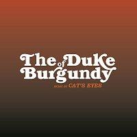 Cat's Eyes – The Duke Of Burgundy