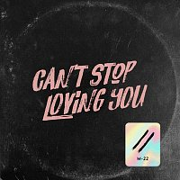 M-22 – Can't Stop Loving You