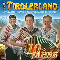 Trio Tirolerland, Harmonikaweltmeister Jakob Bergmann – 10 Jahre