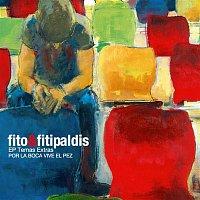 Fito y Fitipaldis – Por la boca vive el pez. Temas Extras