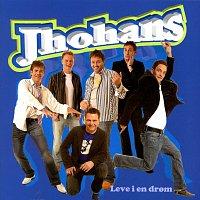 Jhohans – Leve i en drom