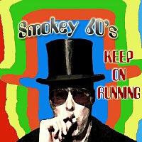 Smokey 60's – Keep on running