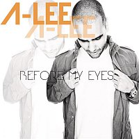 A-Lee – Before My Eyes